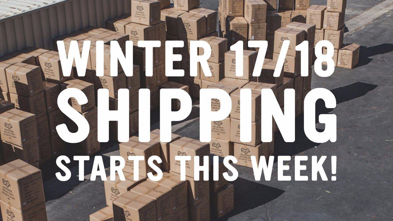 Winter 17/18 Shipping Begins!