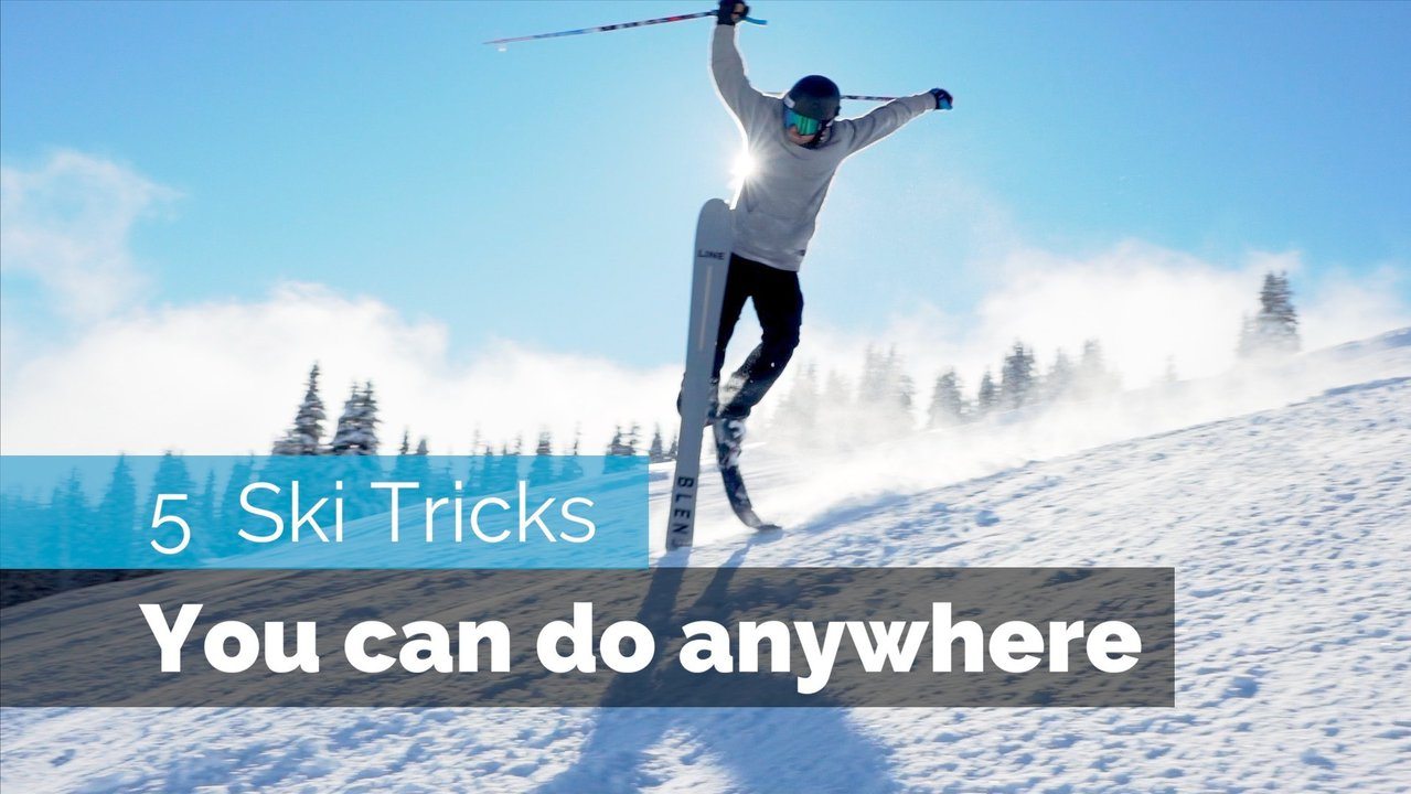 5 EASY SKI TRICKS | YOU CAN DO ANYWHERE