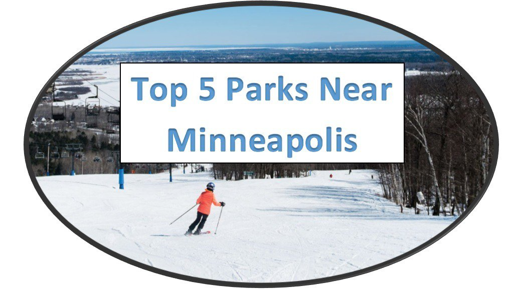 Top 5 Parks Within 4 Hours of Minneapolis