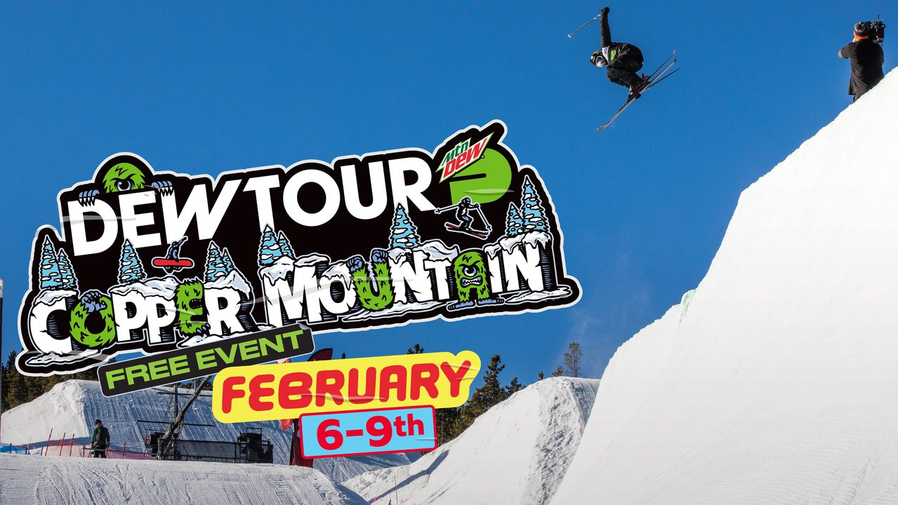 Experience Dew Tour's Winter Competition and Festival All For FREE, Coming to Copper Mountain Feb. 6 - 9th