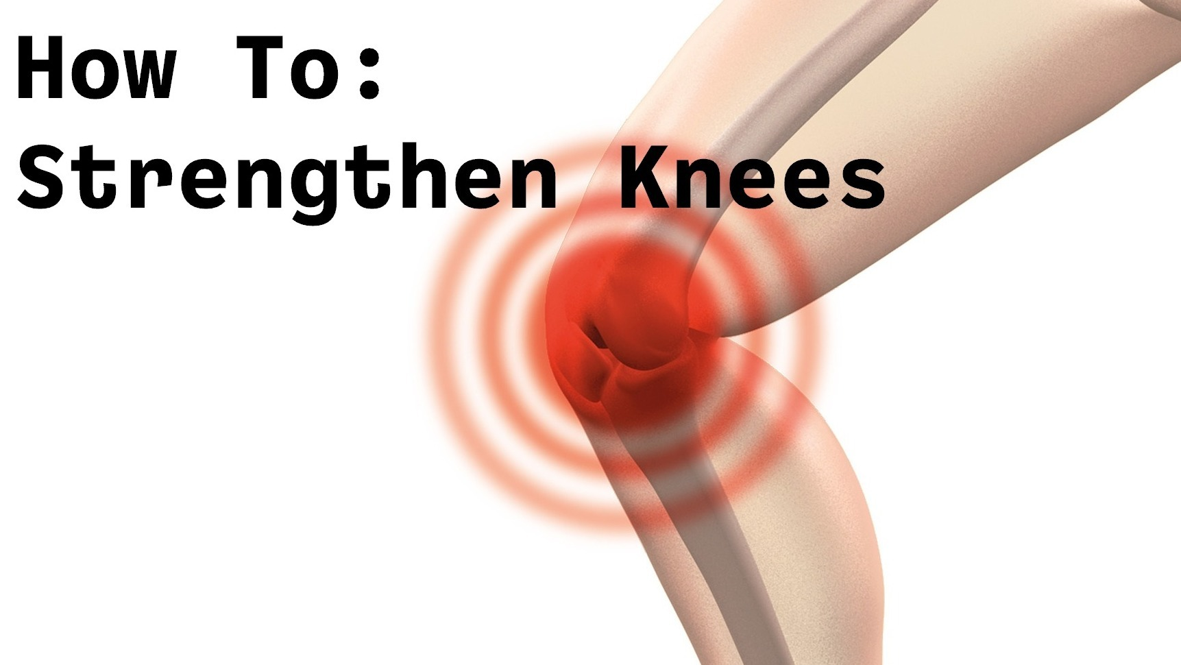 Best Exercises To Strengthen Your Knees