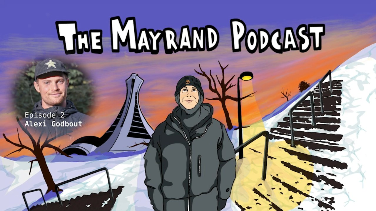 The Mayrand Podcast - Alexi Godbout